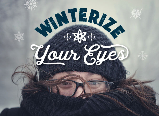 Winterize Your Eyes